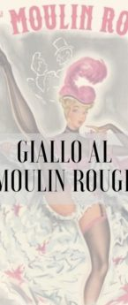 GIALLO al Moulin Rouge